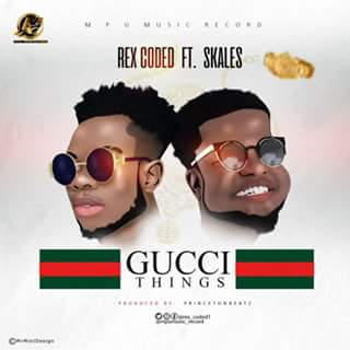 """MUSIC:  Rex Coded – """"Gucci Things"""" ft. Skales (Prod by,Princeton)"""