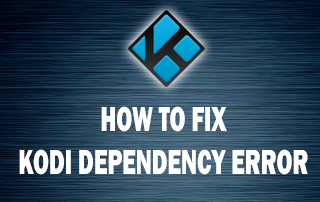 How To Fix Failed Install Dependency Error On Kodi