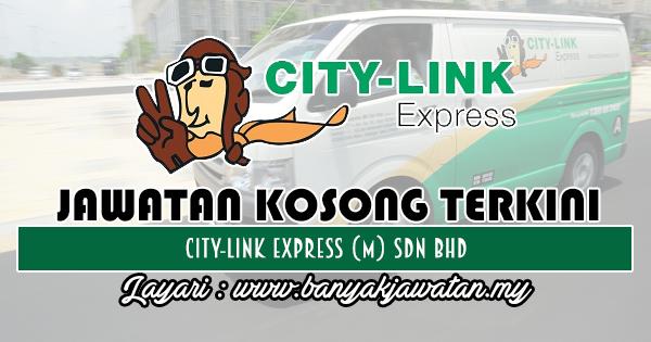 Jawatan Kosong Terkini 2018 di City-Link Express (M) Sdn Bhd