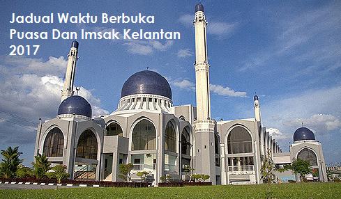 Waktu Berbuka Puasa Dan Imsak Negeri Kelantan 2017