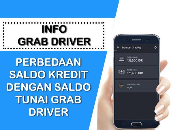 PERBEDAAN SALDO KREDIT DENGAN SALDO TUNAI GRAB DRIVER