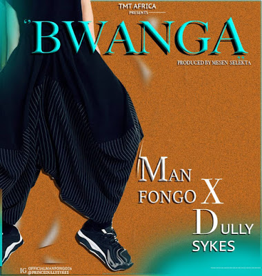 Man Fongo Bwanga ft  Dully Sykes