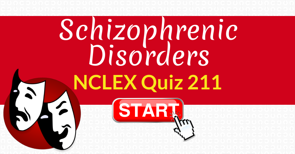 Schizophrenic Disorders   NCLEX Quiz 211