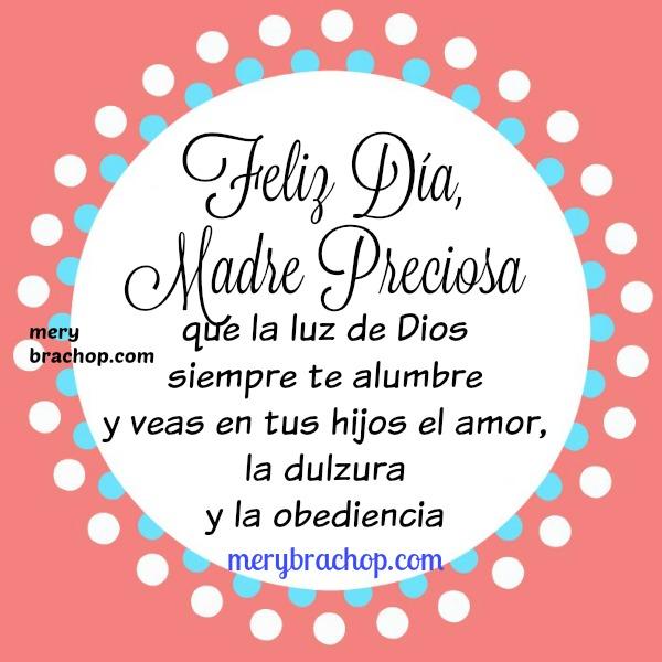 Imágenes con mensajes, saludos, frases para la madre, feliz día, feliz día de la madre, cumple mamá, mayo 2016, septiembre, palabras a mi mamá por Mery Bracho.