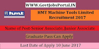 HMT Machine Tools Limited Recruitment 2017–Senior Associate, Junior Associate
