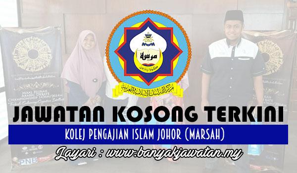 Jawatan Kosong Terkini 2017 di Kolej Pengajian Islam Johor (MARSAH) www.banyakjawatan.my
