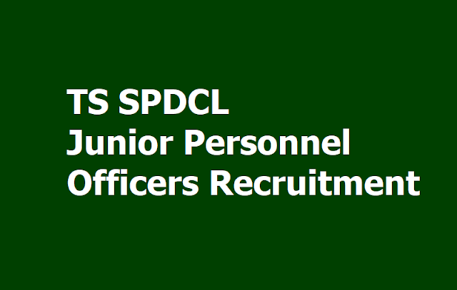 TS SPDCL JPO Junior Personnel Officers Recruitment 2019, Apply Online