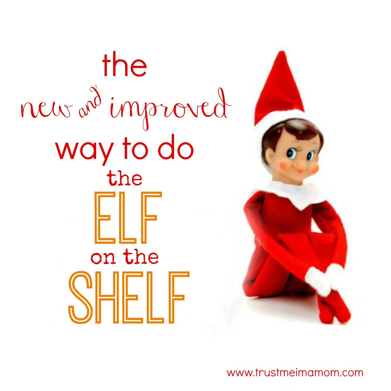 Trust Me I M A Mom The Elf On The Shelf Reinvented