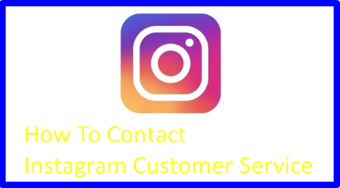 How To Contact Instagram Customer Service