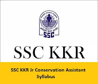 SSC KKR Jr Conservation Assistant Syllabus