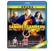 Sangre de Campeon (2016) Full HD BRRip 1080p Audio Dual Latino/Ingles 5.1