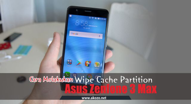 Cara Wipe Cache Partition Asus Zenfone 3