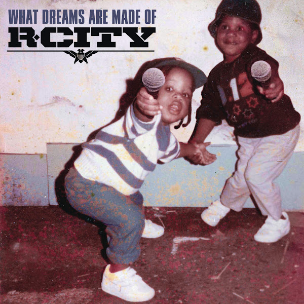 R. City - What Dreams Are Made Of Cover