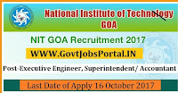 National Institute of Technology Goa Recruitment 2017– Executive Engineer, Superintendent/ Accountant