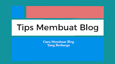 tips-membuat-blog-yang-berharga
