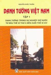 Danh Tướng Việt Nam: Tập 1 - Nguyễn Khắc Thuần