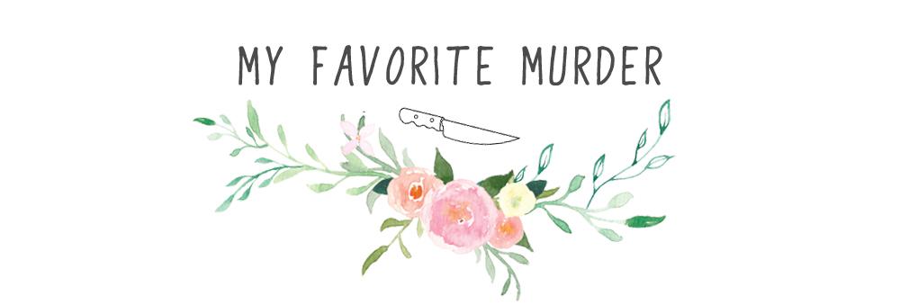74e984726 My Favorite Murder - Episode Resources: June 2018
