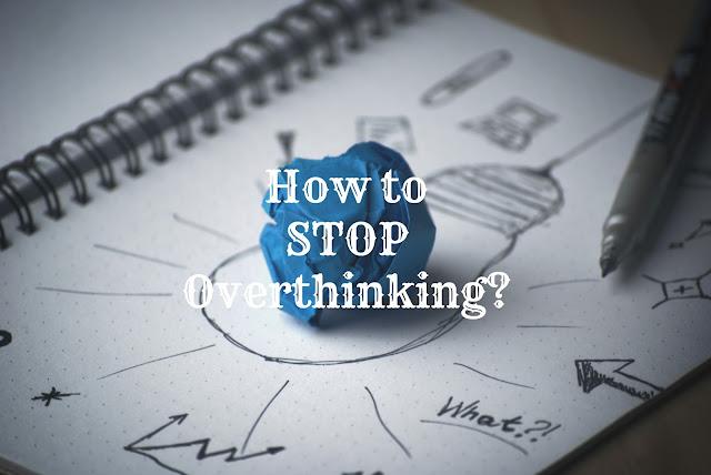 how to stop overthinking habit quit