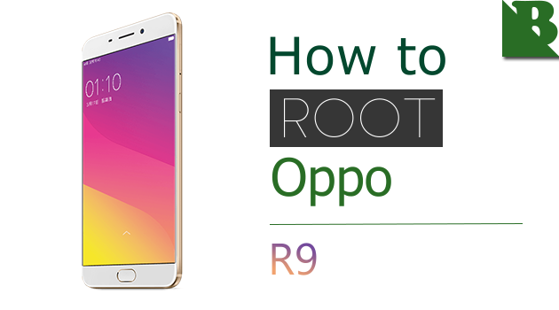 How To Root Oppo R9 (X9009) And Install TWRP Recovery