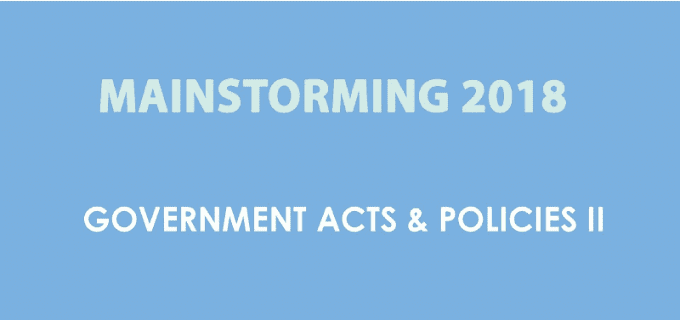 Govt Acts and Policies II for UPSC Mainstorming 2018 - Download PDF