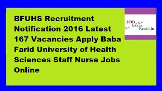 BFUHS Recruitment Notification 2016 Latest 167 Vacancies Apply Baba Farid University of Health Sciences Staff Nurse Jobs Online