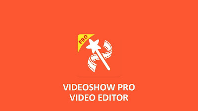 تحميل تطبيق VideoShow Pro apk المدفوع مجانا