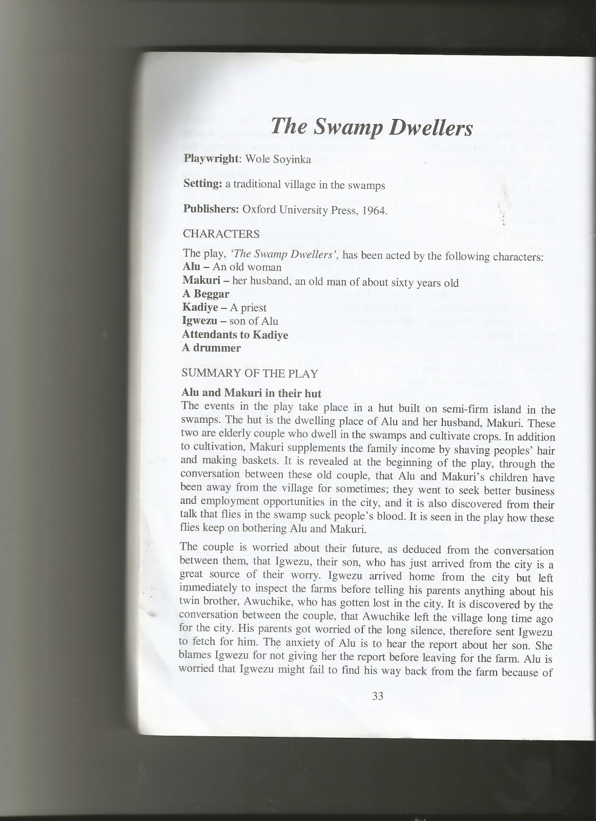 an examination of the play the swamp dwellers by wole soyinke Close examination of the playwright's themes and techniques as employed in two  of his plays: the swamp dwellers (1958) and the road (1965) the general.