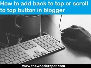 How to add back to top or scroll to top button in blogger