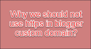 what are the disadvantages of https in blogger custom domain