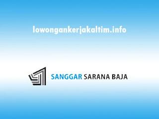 Lowongan Kerja PT. Sanggar Sarana Baja, lowongan kerja Kaltim 2020 terbaruu di Kaltara untuk semua kualifikasi pendidikan dan bidang kerja.