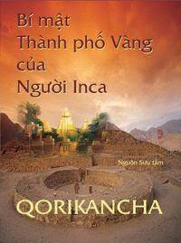 Bí Mật Thành Phố Vàng Của Người Inca - Qorikancha