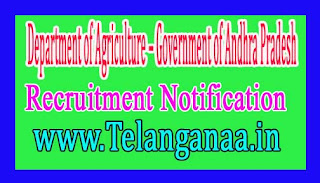Department of Agriculture – Government of Andhra Pradesh Recruitment Notification 2017