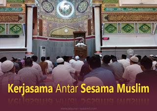 [ceramah jumat] Kerjasama Antar Sesama Muslim