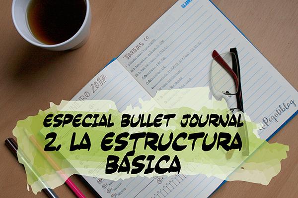 Bullet Journal: la estructura básica (índice, registro a futuro, registro mensual, semanal y diario)