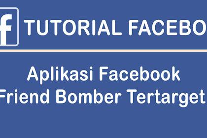 [UPDATE] Aplikasi Facebook Friend Bomber (Add Teman Otomatis) Tertarget !