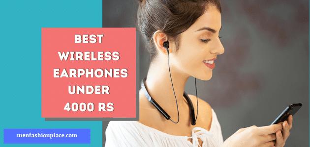 Best Wireless Earphones Under 4000 Rs in India