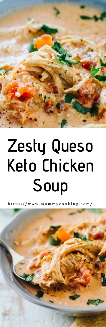 Zesty Queso Keto Chicken Soup #recipe #dinner