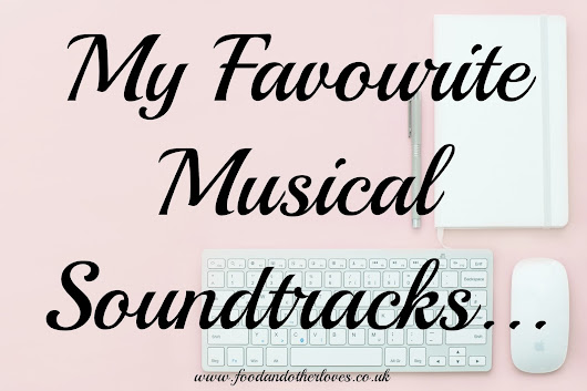 My Favourite Musical Soundtracks...