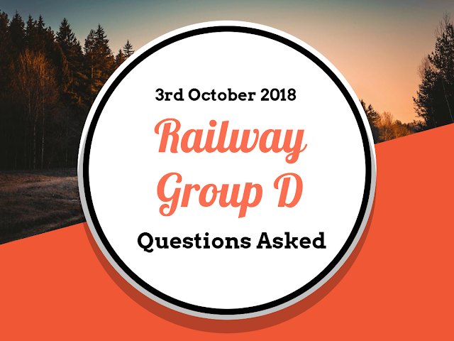 RRB Railway Group D Questions Asked: 3rd October 2018 (Shift I+II+III) English & Hindi