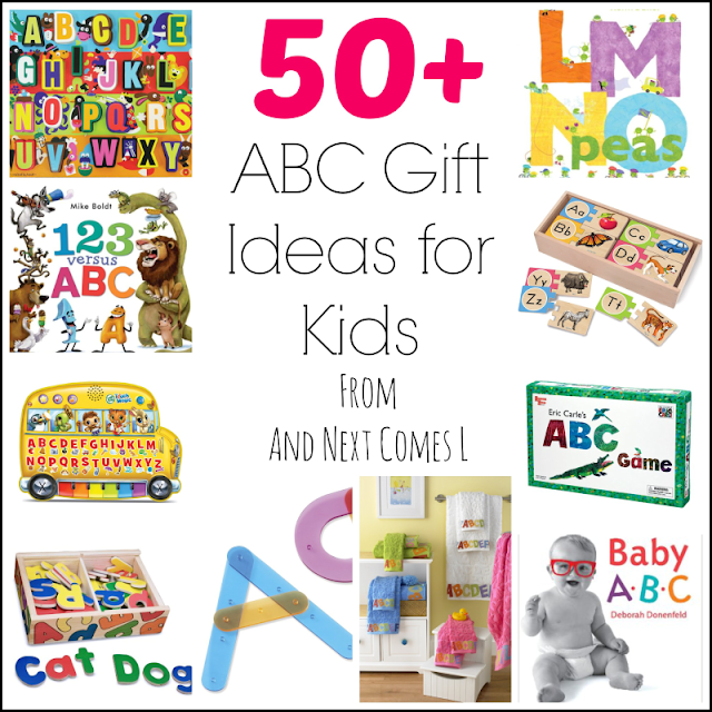 50+ ABC gift ideas for kids, including books, toys, games, puzzles, and things for around the house from And Next Comes L