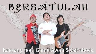 Download Mp3 Kaesang Bersatulah (Feat.Gamelawan & Gafarock) Terbaru