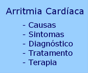 Arritmia Cardíaca causas sintomas diagnóstico tratamento terapia prognóstico