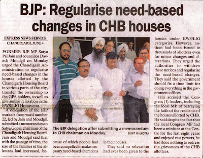 Former BJP MP Satya Pal Jain and councillor Davesh Moudgil urged the Chandigarh Administration to regularise need-based changes in the houses allotted by the CHB