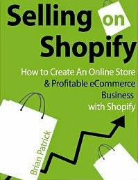 Selling on Shopify: How to Create an Online Store & Profitable eCommerce Business with Shopify