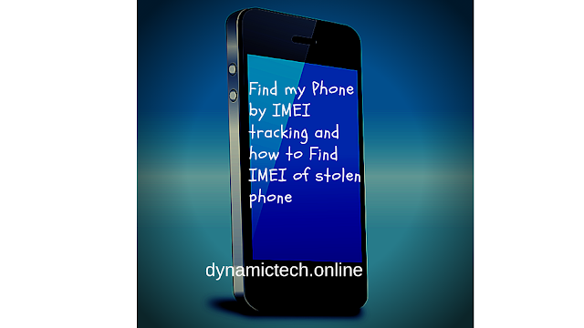 Find my Phone by IMEI tracking and  IMEI of stolen phone