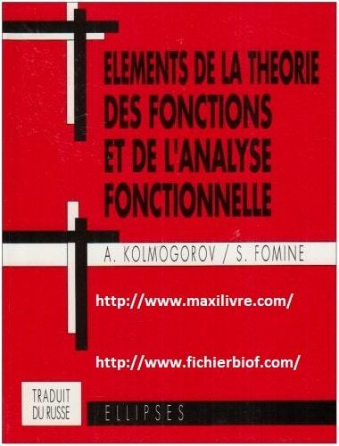 Elements de la theorie des fonctions et de l'analyse fonctionnelle