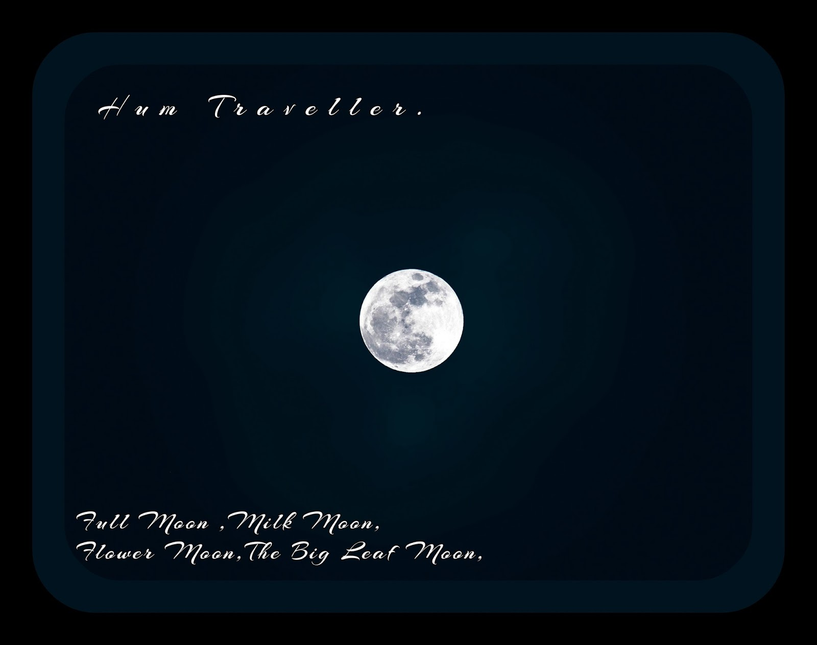 Hum Travellers One Moon Many Names