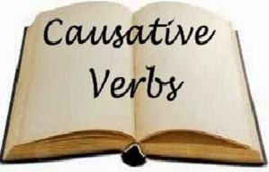 Pengertian dan Contoh Causative Verb dalam Bahasa Inggris