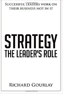 Strategy: The Leader's Role by Richard Gourlay book on how to build your strategy for your business success