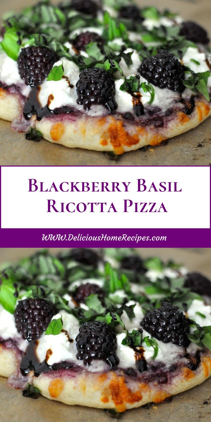 Blackberry Basil Ricotta Pizza
